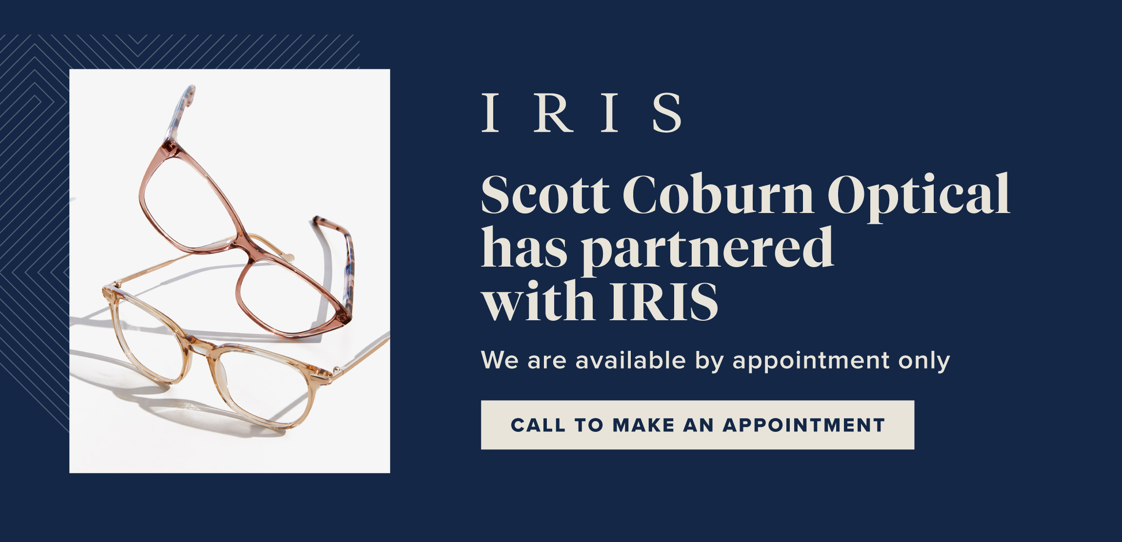 Scrott Coburn Optical has partnered with IRIS - We are available by appointment only